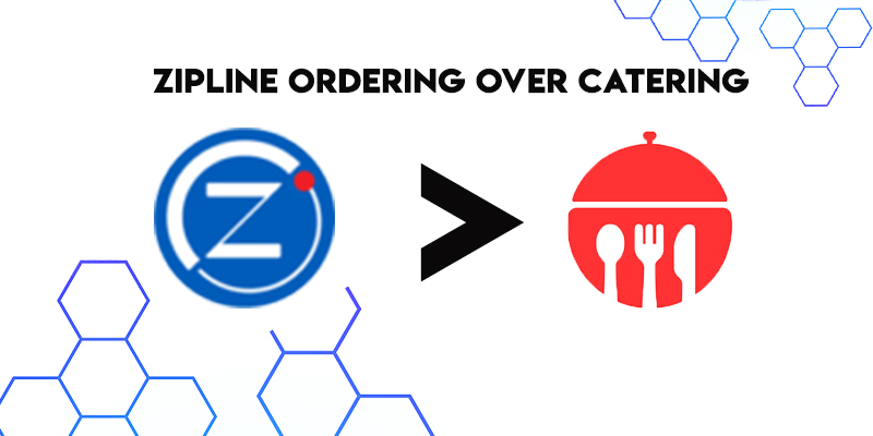 Guide to choose Zipline Ordering over catering: A definitive Case